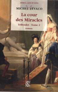 Michel Zévaco - Triboulet Tome 2 : La cour des Miracles.
