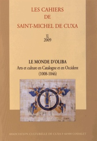 Michel Zimmermann - Le monde d'Oliba - Arts et culture en Catalogne et en Occident (1008-1046).
