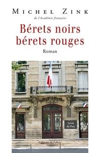 Michel Zink - Bérets noirs, bérets rouges.