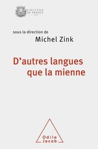 Michel Zink - D'autres langues que la mienne.