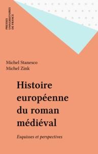 Michel Zink et Michel Stanesco - Histoire européenne du roman médiéval - Esquisse et perspectives.