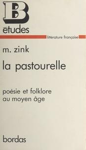 Michel Zink et Jean Céard - La pastourelle - Poésie et folklore au Moyen Âge.