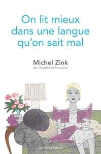 Michel Zink - On lit mieux dans une langue qu'on sait mal.