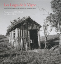 Michel Zoladz - Les Loges de la Vigne - Inventaire des cabanes du vignoble de Menetou-Salon.