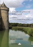 Michel Zoubiri - L'ombre des princes sur le roi-soleil.