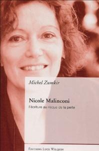 Michel Zumkir - Nicole Malinconi - L'écriture au risque de la perte.