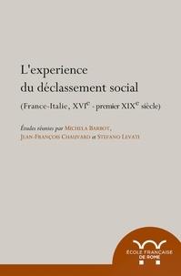Michela Barbot et Jean-François Chauvard - L'expérience du déclassement social - France-Italie, XVIe - premier XIXe siècle.