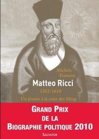 Michela Fontana - Matteo Ricci - Un jésuite à la cour des Ming.
