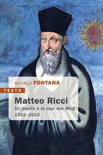 Matteo Ricci. Un jésuite à la cour des Ming 1552-1610