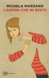Michela Marzano - L'amore che mi resta.