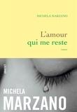 Michela Marzano - L'amour qui me reste.