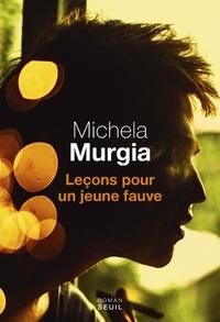 Michela Murgia - Leçons pour un jeune fauve.