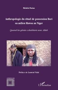Michela Pasian - Anthropologie du rituel de possession Bori en milieu Hawsa au Niger - Quand les génies cohabitent avec Allah.