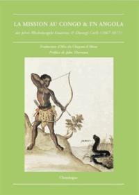 Michelangelo Guattini - La mission au Kongo - Des pères Michelangelo Guattini et Dionigi Carli (1668).