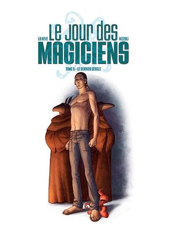 Michelangelo La Neve et Marco Nizzoli - Le jour des magiciens Tome 5 : Le dernier cercle.