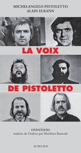 Michelangelo Pistoletto et Alain Elkann - La voix de Pistoletto - Entretiens.