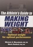 Michele-A Macedonio et Marie Dunford - The Athletes Guide to Making Weight.