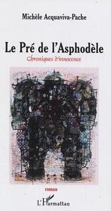 Michèle Acquaviva-Pache - Le Pré de l'Asphodèle - Chroniques d'innocence.