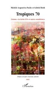 """Michèle Acquaviva-Pache et Gabriel Roth - Tropiques 70 - Cotonou. """"La Gerbe d'Or"""" et autres """"madeleines""""."""