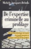 Michèle Agrapart-Delmas - De l'expertise criminelle au profilage.