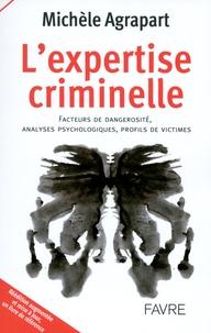 Michèle Agrapart - L'expertise criminelle - Facteurs de dangerosité, analyses psychologiques, profils de victimes.