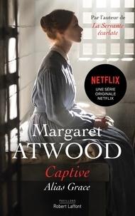Michèle Albaret-Maatsch et Margaret Atwood - PAVILLONS  : Captive.