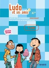 Michèle Albero et Corinne Marchois - Ludo et ses amis 3 niv.A1.+ (éd.2015) Livre numérique interactif enseignant - Carte téléchargement.
