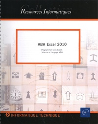 Michèle Amelot - VBA Excel 2010 - Programmer sous Excel : Macros et Langage VBA.