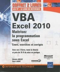 Michèle Amelot et Henri Laugié - VBA Excel 2010 - Coffret 2 livres : Les TP et le livre de référence.