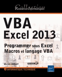 Michèle Amelot - Vba Excel 2013 - programmer sous excel : macros et langage vba.