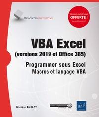Michèle Amelot - VBA Excel (version 2019 et Office 365) - Programmer sous Excel Macros et langage VBA.