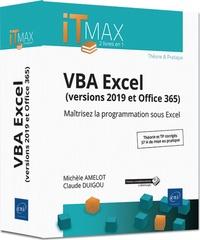 Michèle Amelot et Claude Duigou - VBA Excel (versions 2019 et office 365) - Maîrisez la programmation sous Excel.