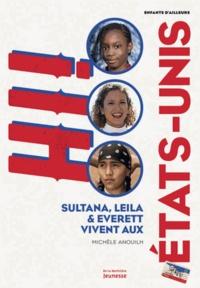 Michèle Anouilh - Sultana, Leila et Everett vivent aux Etats-Unis.