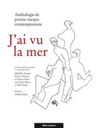 Michèle Aquien - J'ai vu la mer - Anthologie de poésie turque contemporaine.