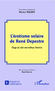 Michèle Aquien - L'érotisme solaire de René Depestre - Eloge du réel merveilleux féminin.