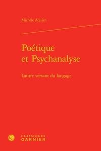 Michèle Aquien - Poétique et Psychanalyse - L'autre versant du langage.