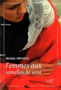 Michèle Arnaud - Femmes aux semelles de vent.