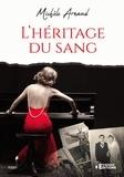 Michèle Arnaud - L'héritage du sang.