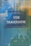 Michèle Arnaud - Voie traversière.