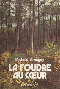 Michèle Arnéguy - La foudre au cœur.