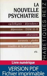 Michèle Assante et Odile Plaisant - La nouvelle psychiatrie - Cyclothymie, dépendance, dépression, DSM III-R, obsessions, paranoïa, phobie, troubles de la personnalité, etc..