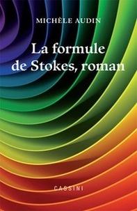 Michèle Audin - La formule de Stokes, roman.