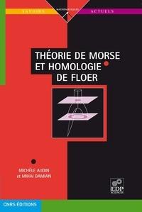 Michèle Audin et Mihai Damian - Théorie de Morse et homologie de Floer.