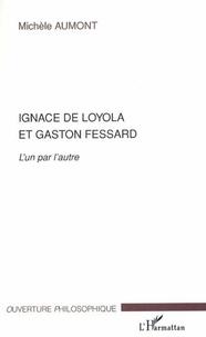 Michèle Aumont - Ignace de loyola et gaston fessard - l'un par l'autre.