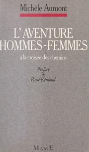 Michèle Aumont - L'Aventure homme-femme : à la croisée des chemins.