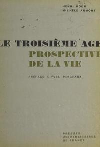Michèle Aumont et Henri Bour - Le troisième âge - Prospective de la vie.
