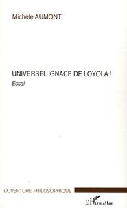 Michèle Aumont - Universel Ignace de Loyola !.