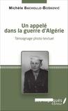Michèle Bacholle-Boskovic - Un appelé dans la guerre d'Algérie - Témoignage photo-textuel.