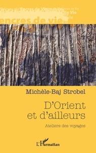 D'Orient et d'ailleurs - Michèle-Baj Strobel - Format PDF - 9782336375854 - 14,99 €