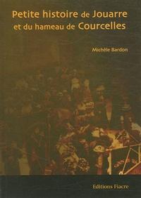 Michèle Bardon - Petite histoire de Jouarre et du hameau de Courcelles.